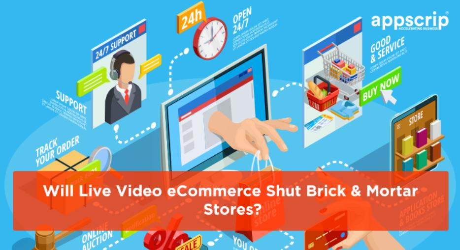Will Live Video eCommerce Shut Brick & Mortar Stores?