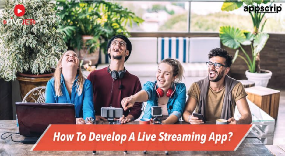 How To Develop A Live Streaming App
